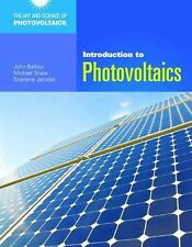 Introduction To Photovoltaics (Art and Science of Photovoltaics), Balfour, John