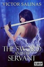 The Sword and Its Servant by Victor Salinas (2014, Paperback)