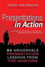 Presentations in Action: 80 Memorable Presentation Lessons from the Masters Weis