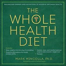 NEW - The Whole Health Diet: A Transformational Approach to Weight Loss
