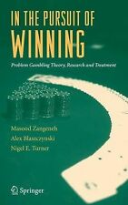 In the Pursuit of Winning: Problem Gambling Theory, Research and Treat-ExLibrary
