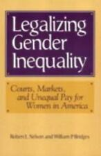 Legalizing Gender Inequality: Courts, Markets and Unequal Pay for Women in Ameri
