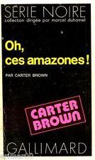 Oh, ces amazones ! / Carter BROWN // Série Noire // 1 ère Edition