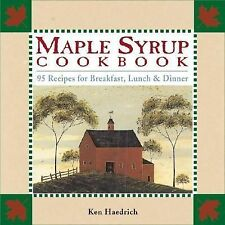 Maple Syrup Cookbook : 92 Recipes for Breakfast, Lunch and Dinner by Ken...