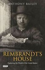 REMBRANDT'S HOUSE: Exploring the World of the Great Master -Anthony Bailey-PABCK