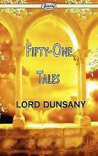 Fifty-One Tales by Lord Dunsany (2009, Paperback)