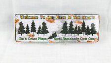 """Metal Sign """"Welcome To Our Place in Woods"""" by Rivers Edge NEW! 10.5 by 3.5 In"""