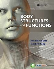 Body Structures and Functions by Ann Senisi Scott and Elizabeth Fong (2013,...