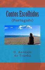Contos Escolhidos : (Português) by D. Antonio de Trueba (2013, Paperback)