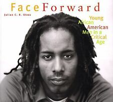 Face Forward: Young African American Men in a Critical Age by Okwu, Julian C.R.