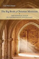 The Big Book of Christian Mysticism : The Essential Guide to Contemplative...