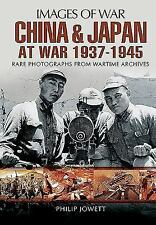 China and Japan at War 1937 - 1945 (Images of War) Jowett, Philip S. Books-Good