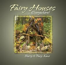 The Fairy Houses Series®: Fairy Houses ... Everywhere! by Tracy Kane and...