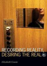 Recording Reality, Desiring the Real, Elizabeth Cowie