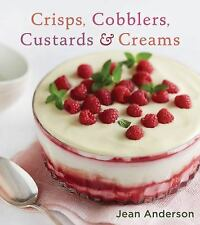 Crisps, Cobblers, Custards and Creams by Jean Anderson (2016, Hardcover)