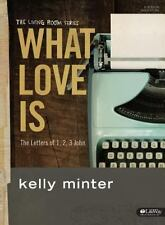 What Is Love: What Love Is Bible Study Book : The Letters of 1, 2 and 3 John by