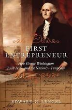 First Entrepreneur : How George Washington Built His--And the...