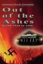 Out of the Ashes: Berlin 1930 to 1950