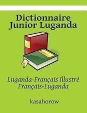 Luganda Kasahorow Ser.: Dictionnaire Junior Luganda : Luganda-Français...