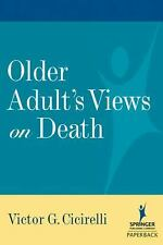 Older Adults' Views on Death by Victor G. Cicirelli (2006, Paperback)