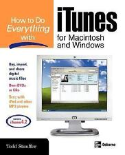 How to Do Everything with Your iTunes for Macintosh and Windows by Todd...