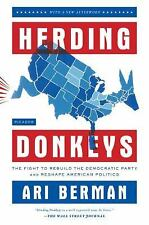 Herding Donkeys : The Fight to Rebuild the Democratic Party and Reshape...