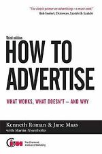 How to Advertise: What Works, What Doesn't and Why, Kenneth Roman, Jane Maas, Ma