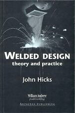 Welded Design: Theory and Practice, Hicks, J, Excellent Book