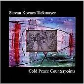 Stevan Kovacs Tickmayer Cold Peace Counterpoints CD ReR Drake Cutler