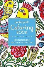 Pocket Posh Coloring Bks.: Pocket Posh Adult Coloring Book: Botanicals for...