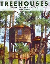 Treehouses : View from the Top by John Harris (2003, Hardcover)