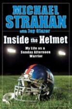 INSIDE THE HELMET Hard Cover Book By MICHAEL STRAHAN WITH JAY GLAZER 310 Pages