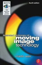 BKSTS Illustrated Dictionary of Moving Image Technology by Martin Uren (2000,...