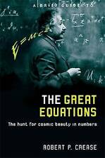 A Brief Guide to the Great Equations, Robert Crease, Paperback, New