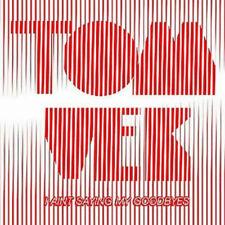 """TOM VEK I Ain't Saying My Goodbyes UK vinyl 12"""" NEW"""