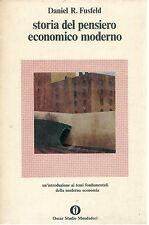 FUSFELD DANIEL R. STORIA DEL PENSIERO ECONOMICO MODERNO MONDADORI 1976 I° EDIZ.
