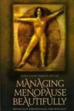 Managing Menopause Beautifully: Physically, Emotionally, and Sexually (Sex, Love