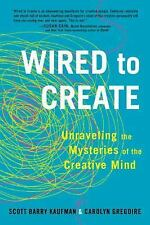 Wired to Create : Unraveling the Mysteries of the Creative Mind by Scott...