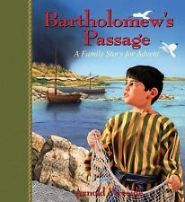 Bartholomew's Passage : A Family Story for Advent by Arnold Ytreeide (2009,...
