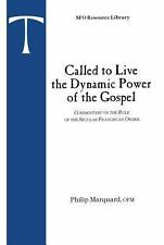 Called to Live the Dynamic Power of the Gospel: Commentary on the Rule of the Se