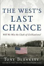 The West's Last Chance: Will We Win the Clash of Civilizations? Blankley, Tony