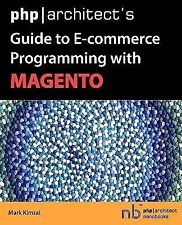 Php Architect's Guide to E-Commerce Programming with Magento by Mark Kimsal...