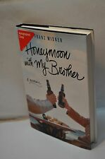 Franz Wisner~Honeymoon With My Brother~SIGNED~1st Edition/1st Printing~Hardcover