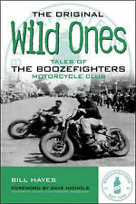 The Original Wild Ones: Bill Hayes Tales of the Boozefighters Motorcycle Club HC