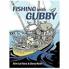 Fishing with Gubby, Kent, Gary, New Books