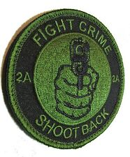 FIGHT CRIME SHOOT BACK 2ND AMENDMENT STAND GROUND OD GREEN VELCRO® BRAND F PATCH