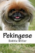 Pekingese : A Dog Journal for You to Record Your Dog's Life As It Happens! by...