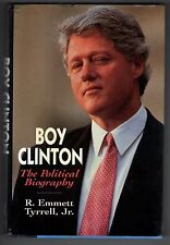 BOY CLINTON - THE POLITICAL BIOGRAPHY hardcover book By R EMMETT TYRRELL JR