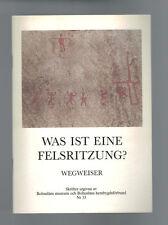 Was ist eine Felsritzung? - Wegweiser - 1992
