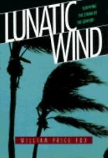 Lunatic Wind: Surviving the Storm of the Century-ExLibrary